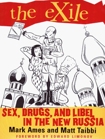 The eXile: Sex, Drugs and Libel in the New Russia