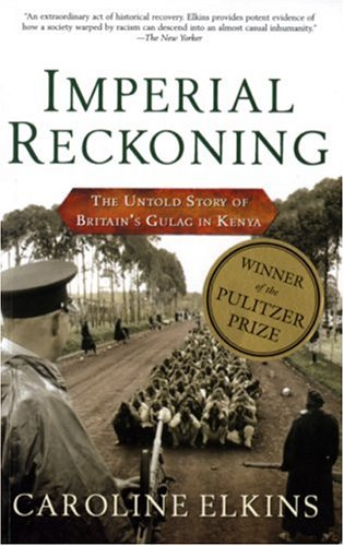 imperial reckoning the untold story of Imperial reckoning: the untold story of britain's gulag in kenya by caroline elkins this is a hard book to read it is not that the words are too big or the sentences too long caroline elkins writes well, and her message is very clear.