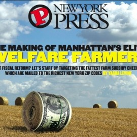 Manhattan's Welfare  Kings: How Billionaires Turned Farms Into Personal Tax Havens and Petty Cash Machines, Allowing Them to Give Less, While Taking More