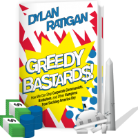 "...Don't Forget To Check Out Dylan Ratigan's New Book ""Greedy Bastards""!"