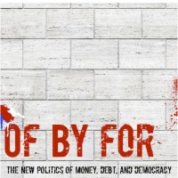 """...Don't Be A Politically Impotent Dick: Buy Joe Costello's Brilliant Book """"Of, By, For: The New Politics Of Money, Debt & Democracy"""""""