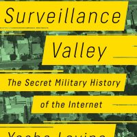Buy Yasha Levine's Surveillance Valley: The Secret Military History of the Internet
