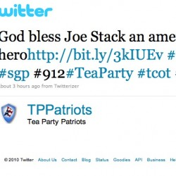 """Tea Party Twitters """"God Bless Joe Stack American Hero""""...So Does This Mean Tea Party Is Anti-Big Business, Anti-Health Insurance Industry Like Their """"American Hero""""? [HT: Reader Josh]"""