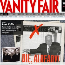 """Vanity Fair Profiles The eXile: """"Gutsy …direct, visceral... serious journalism… abusive, defamatory… poignant…paranoid…and right!"""""""